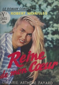 Robert Navailles - Reine de mon cœur.