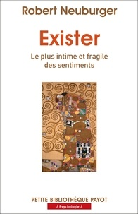 Robert Neuburger - Exister - Le plus intime et fragile des sentiments.