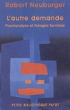 Robert Neuburger - L'autre demande - Psychanalyse et thérapie familiale.