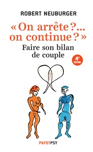 "Robert Neuburger - ""On arrête ?... on continue ?"" - Faire son bilan de couple."