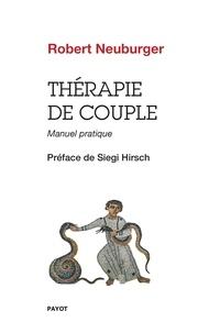 Robert Neuburger - Thérapie de couple - Manuel pratique.