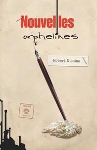 Robert Nicolas - Nouvelles orphelines.