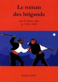 Robert Niel - Le brigandage dans les Basses-Alpes de 1789 à 1802 d'après le livre de l'abbé Maurel paru en 1899.