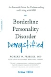 Robert O. Friedel et Linda F. Cox - Borderline Personality Disorder Demystified, Revised Edition - An Essential Guide for Understanding and Living with BPD.