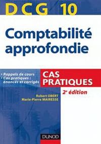 Robert Obert et Marie-Pierre Mairesse - Comptabilité approfondie DCG 10 - Entraînement cas pratiques.