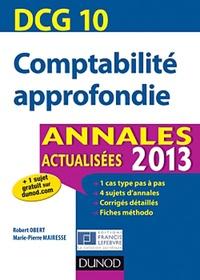 Robert Obert et Marie-Pierre Mairesse - Comptabilité approfondie DCG 10 - Annales actualisées 2013.