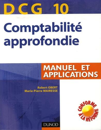 Robert Obert et Marie-Pierre Mairesse - Comptabilité approfondie DCG10 - Manuel et applications.