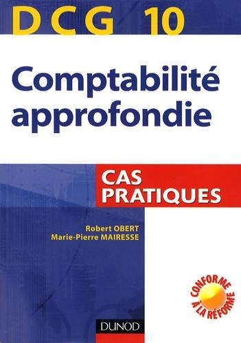 Robert Obert et Marie-Pierre Mairesse - Comptabilité approfondie DCG10 - Cas pratiques.
