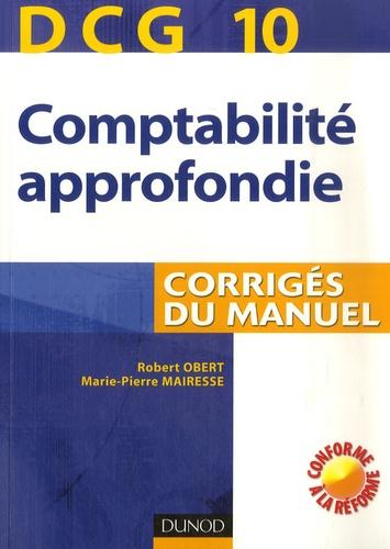 Robert Obert et Marie-Pierre Mairesse - Comptabilité approfondie - Corrigés du manuel, DCG10.