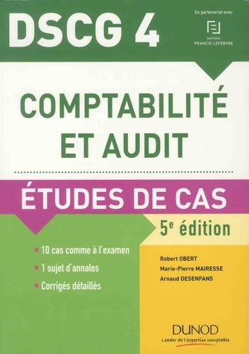Robert Obert et Marie-Pierre Mairesse - Comptabilité et audit DSCG 4 - Etudes de cas.