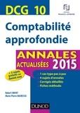 Robert Obert et Marie-Pierre Mairesse - DCG 10 - Comptabilité approfondie 2015 - Annales actualisées.