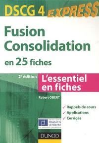 Robert Obert - DSCG 4 : Fusion consolidation en 25 fiches.