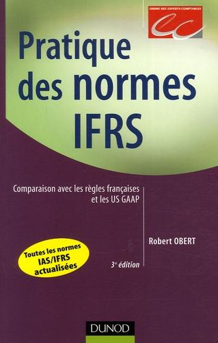 Robert Obert - Pratique des normes IAS/IFRS - Comparaison avec les règles françaises et les US GAAP.
