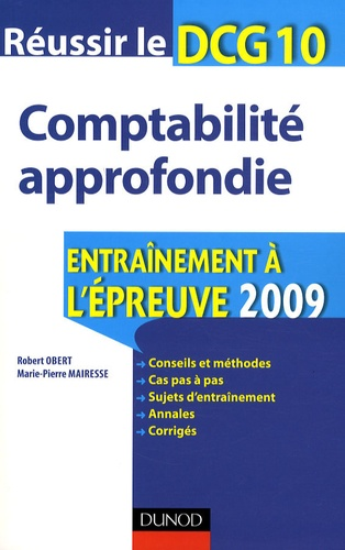 Robert Obert et Marie-Pierre Mairesse - Réussir le DCG 10, comptabilité approfondie - Entraînement à l'épreuve.