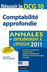 Robert Obert et Marie-Pierre Mairesse - Réussir le DCG 10 Comptabilité approfondie - Annales, entraînement à l'épreuve.