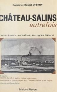 Robert Offroy et Marcel Pierron - Château-Salins autrefois.