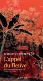 Robert Olen Butler - L'appel du fleuve.