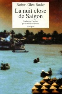 Robert Olen Butler - La nuit close de Saigon.