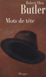 Robert Olen Butler - Mots de tête.