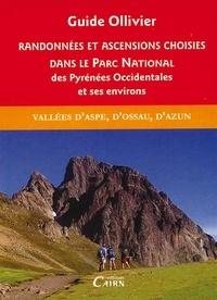 Robert Ollivier - Randonnées et ascensions choisies dans le parc national des pyrénées occidentales - Tome 1, Itinéraires du pic d'Anie au grand Barbat.