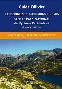 Robert Ollivier - Randonnées et ascensions choisies dans le parc national des pyrénées occidentales - Tome 2, Du Cambales au Néouvielle Cauterets, Gavarnie, Néouvielle.