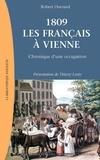 Robert Ouvrard - 1809, les Français à Vienne - Chronique d'une occupation.