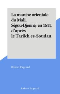 Robert Pageard - La marche orientale du Mali, Ségou-Djenné, en 1644, d'après le Tarikh es-Soudan.