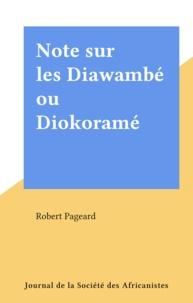 Robert Pageard - Note sur les Diawambé ou Diokoramé.