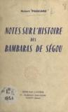 Robert Pageard - Notes sur l'histoire des Bambaras de Ségou.
