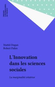 Robert Pahre et Mattei Dogan - L'innovation dans les sciences sociale - La marginalité créatrice.