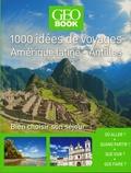Robert Pailhès - 1000 idées de voyages Amérique latine - Antilles - Bien choisir son séjour.