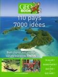 Robert Pailhès et Michel Pierre - 110 pays, 7000 idées - Bien choisir son voyage sur les traces de Tintin.