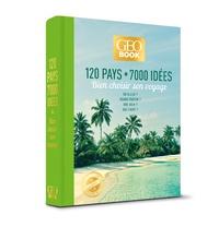 Robert Pailhès - 120 pays, 7000 idées - Bien choisir son voyage.