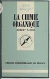 Robert Panico et Paul Angoulvent - La chimie organique.