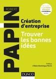 Robert Papin - Créateur d'entreprise - Trouver les bonnes idées.