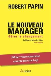 Robert Papin - Le nouveau manager - Gérer le changement.