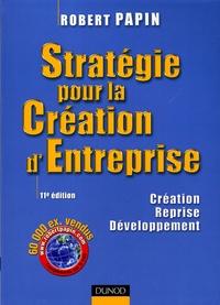 Robert Papin - Stratégie pour la Création d'Entreprise - Création Reprise Développement.