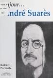 Robert Parienté - Bonjour, André Suarès.
