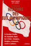 Robert Parienté et Guy Lagorce - La fabuleuse histoire des Jeux Olympiques.