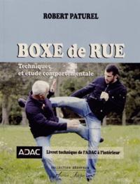 Robert Paturel - Boxe de rue - Techniques et étude comportementale.