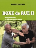 Robert Paturel - Boxe de rue - Tome 2, Sensibilisation et défense contre armes.