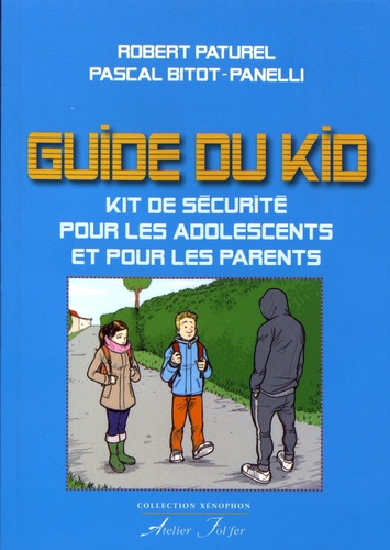 Le Guide Du Kid Kit De Securite Pour Les Adolescents Et Pour Les Parents Grand Format