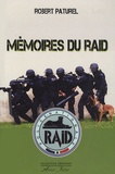 Robert Paturel - Mémoires du RAID.