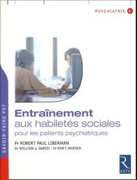 Robert-Paul Liberman et Kim-T Mueser - Entraînement aux habiletés sociales pour les patients psychiatriques.