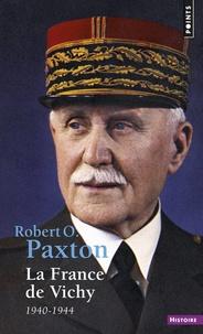 Robert Paxton - La France de Vichy - 1940-1944.