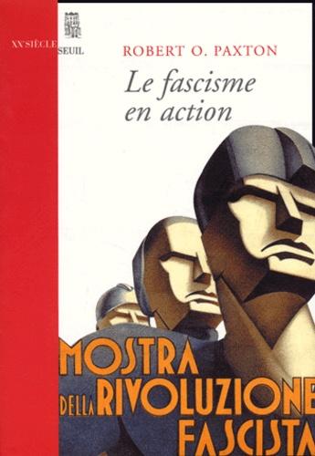 Robert Paxton - Le fascisme en action.