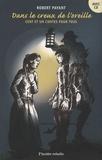 Robert Payant - Dans le creux de l'oreille - Cent et un contes pour tous. 1 CD audio