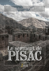 Robert Perrin - Le serment de Pisac.