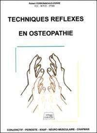 Robert Perronneaud-Ferré - Techniques réflexes en ostéopathie.