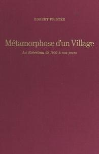 Robert Pfister et Robert Grossmann - Métamorphose d'un village - La Robertsau de 1900 à nos jours.